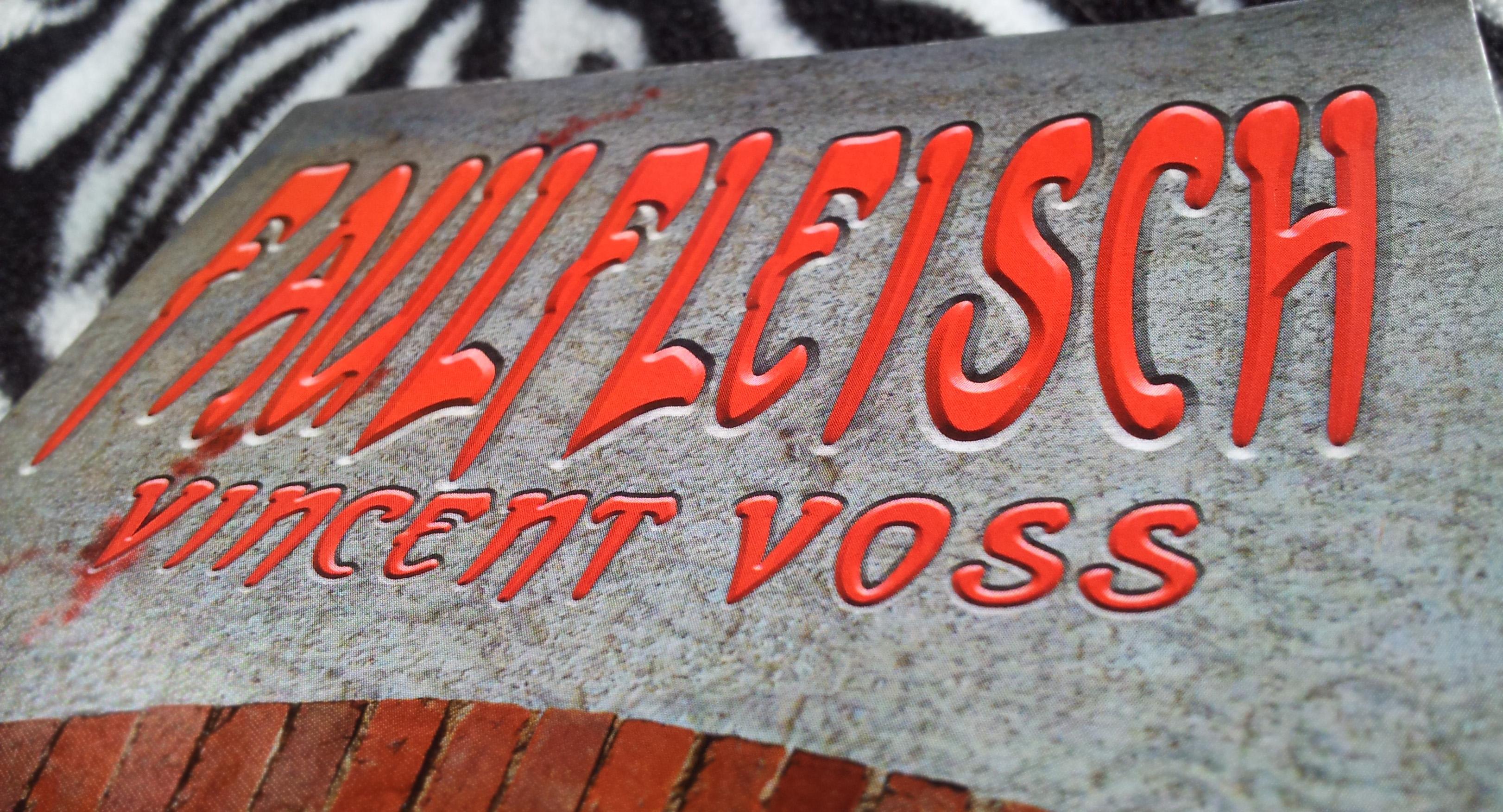 Wir lesen… Faulfleisch von Vincent Voss