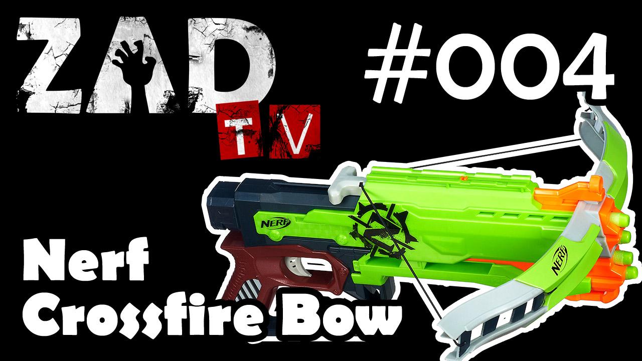 ZAD TV – Folge 04 – Nerf Crossfire Bow