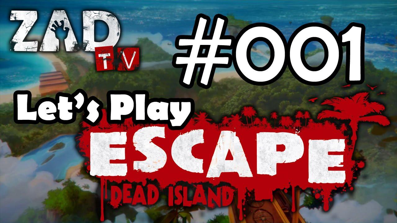 Let's Play ESCAPE Dead Island 001
