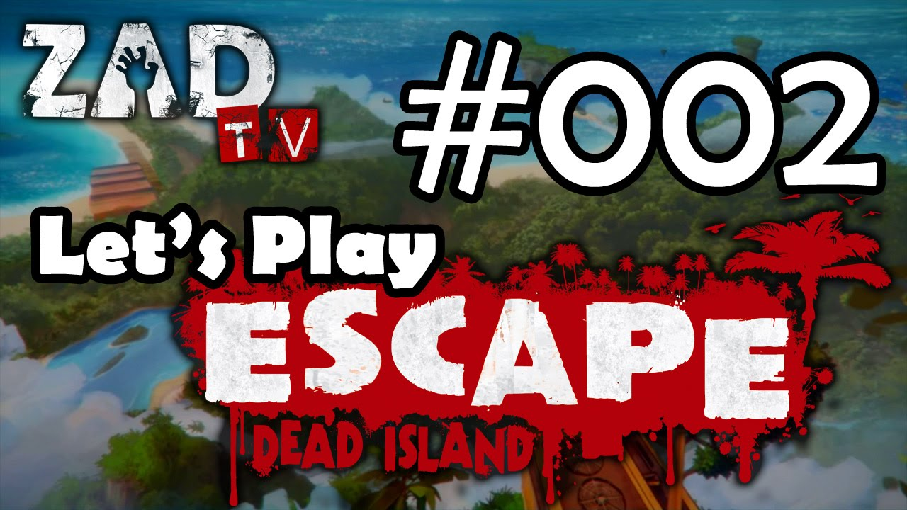Let's Play ESCAPE Dead Island 002