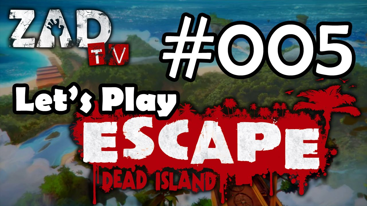 Let's Play ESCAPE Dead Island 005