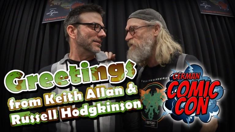 Keith Allan und Russell Hodgkinson senden Grüße von der German Comic Con