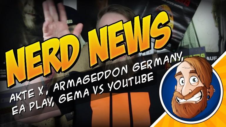 Akte X, Armageddon Germany, EA Play, Gema vs Youtube – Nerd News 002