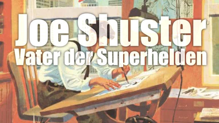 Comicvorstellung: Joe Shuster, Vater der Superhelden vom Carlsen Verlag