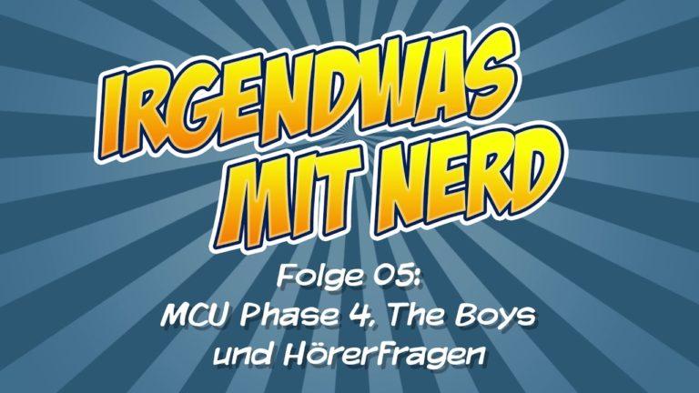 Irgendwas mit Nerd – Folge 05 – MCU Phase 4, The Boys und Hörerfragen