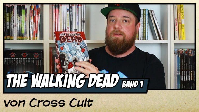 Comicvorstellung: The Walking Dead Band 1 – Gute alte Zeit (Video)