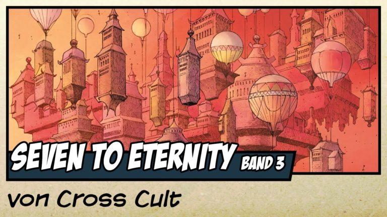 Comicvorstellung: Seven to Eternity Band 3 – Aufstieg und Fall von Cross Cult (Video)