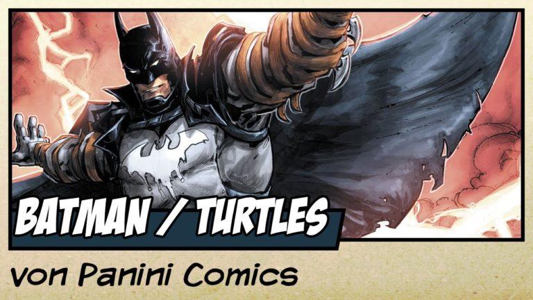 Comicvorstellung: Batman / Teenage Mutant Ninja Turtles – Helden in der Krise von Panini Comics (Video)