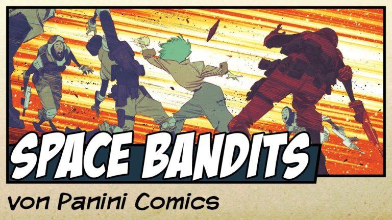 Comicvorstellung: Space Bandits von Panini Comics (Video)