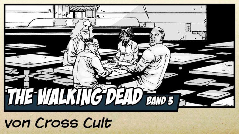 Comicvorstellung: The Walking Dead Band 3 – Die Zuflucht von Cross Cult (Video)